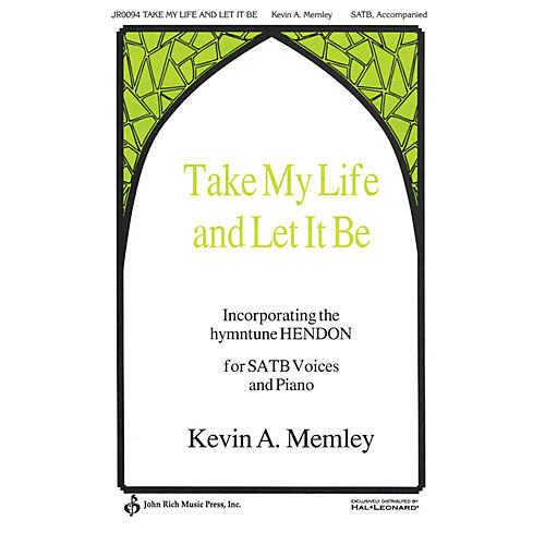 John Rich Music Press Take My Life and Let It Be SATB composed by Kevin A. Memley-thumbnail