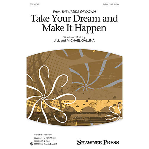 Shawnee Press Take Your Dream and Make It Happen 2-Part composed by Jill Gallina-thumbnail