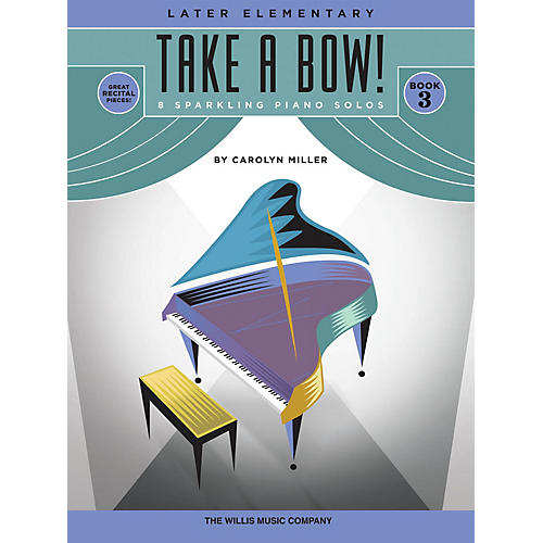 Willis Music Take a Bow! Book 3 (Later Elem Level) Willis Series Book by Carolyn Miller-thumbnail