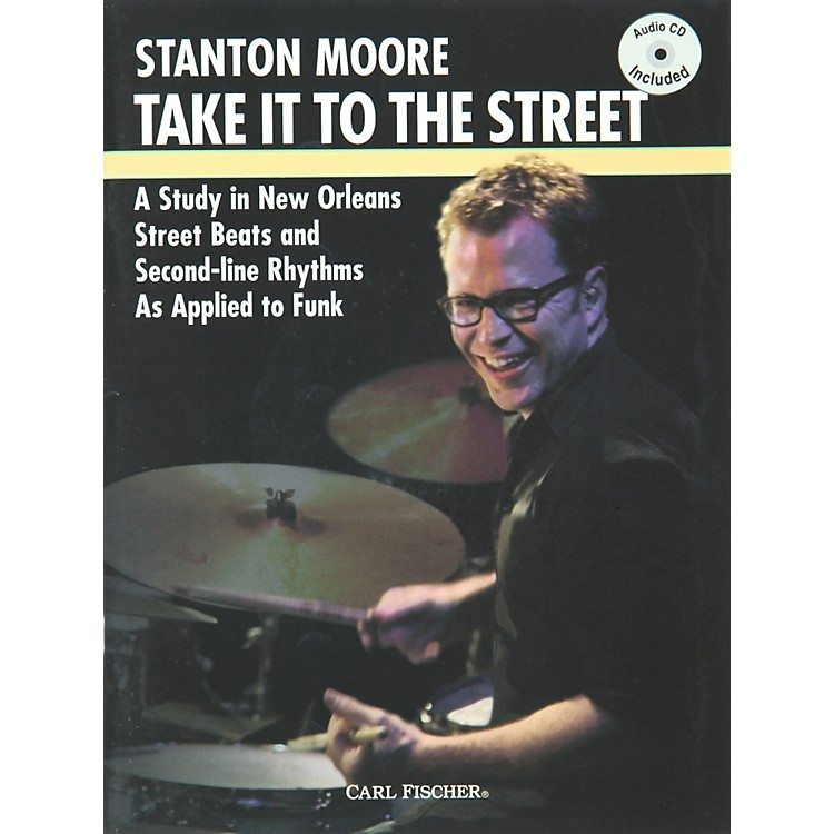 Carl Fischer Take it to the Street with Stanton Moore (Book/CD)