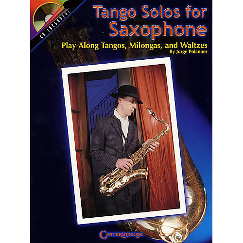 Centerstream Publishing Tango Solos for Saxophone (Play-Along Tangos, Milongas and Waltzes) Instrumental Series Book with CD-thumbnail