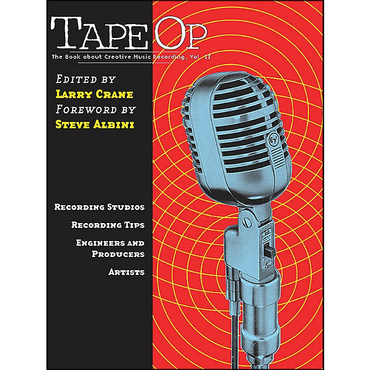 Hal Leonard Tape Op - The Book About Creative Music Recording Vol. 2