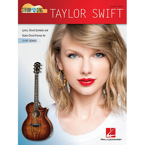 Hal Leonard Taylor Swift - Strum & Sing Guitar Strum and Sing Series Softcover Performed by Taylor Swift
