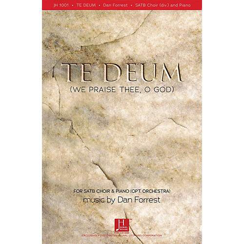 Fred Bock Music Te Deum (We Praise Thee, O God) CHORAL Composed by Dan Forrest