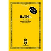 Eulenburg Te Deum in D Major Study Score Composed by Georg Friedrich Händel Arranged by Arthur Walker