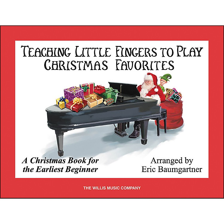 Willis MusicTeaching Little Fingers To Play Christmas Favorites