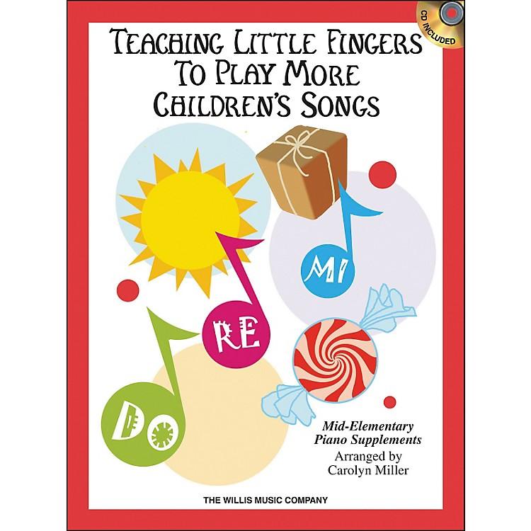Willis MusicTeaching Little Fingers To Play More Children's Songs Book/CD
