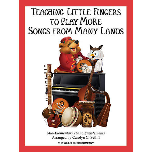 Willis Music Teaching Little Fingers to Play More Songs from Many Lands (Mid-Elem Level) Willis Series Book-thumbnail