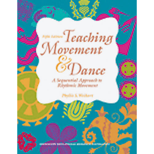 High Scope Teaching Rythmic Movement and Dance 5th Edition
