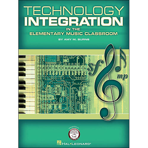 Hal Leonard Technology Integration In The Elementary Music Classroom