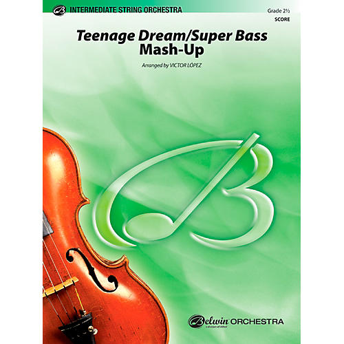 Alfred Teenage Dream / Super Bass Mash-Up String Orchestra Grade 2.5 Set