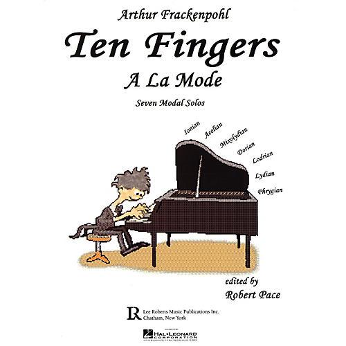 Lee Roberts Ten Fingers A La Mode Pace Piano Education Series Written by Arthur Frackenpohl