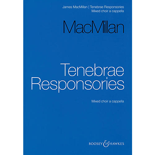 Boosey and Hawkes Tenebrae Responsories SATB a cappella composed by James MacMillan