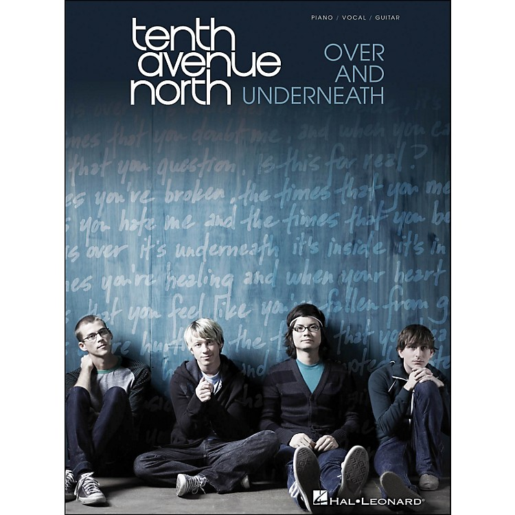 Hal Leonard Tenth Avenue North - Over And Underneath arranged for piano, vocal, and guitar (P/V/G)