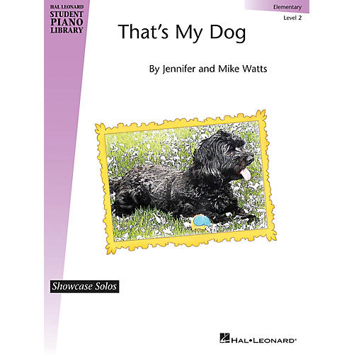 Hal Leonard That's My Dog Piano Library Series by Jennifer Watts (Level Elem)
