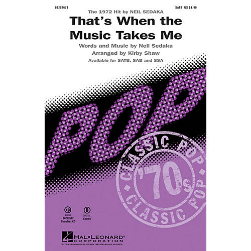 Hal Leonard That's When the Music Takes Me SATB by Neil Sedaka arranged by Kirby Shaw