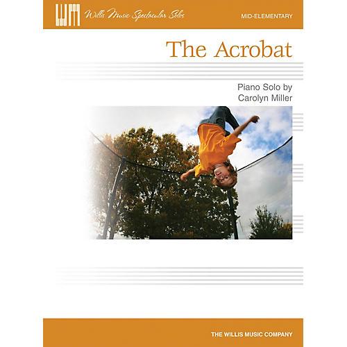 Willis Music The Acrobat (Mid-Elem Level) Willis Series by Carolyn Miller-thumbnail