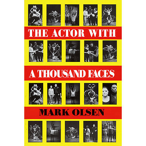 Applause Books The Actor With a Thousand Faces (Paperback Book) Applause Books Series Written by Mark Olsen