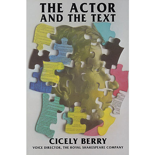 Applause Books The Actor and the Text Applause Acting Series Series Softcover Written by Cicely Berry