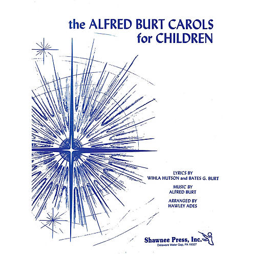 Shawnee Press The Alfred Burt Carols for Children (Piano/Vocal) arranged by Hawley Ades