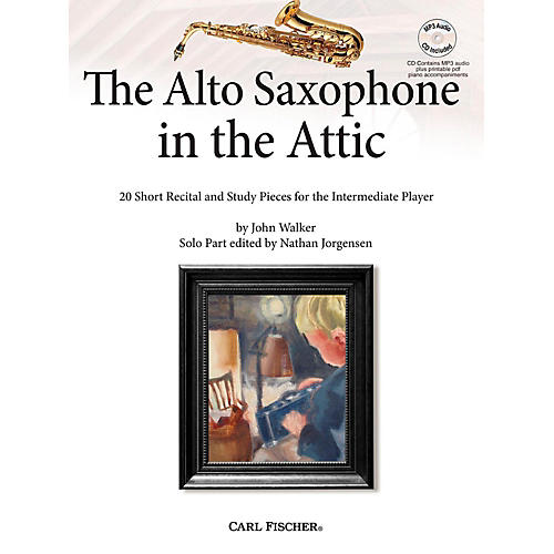 Carl Fischer The Alto Saxophone in the Attic: 20 Short Recital and Study Pieces for the Intermediate Player Book-thumbnail