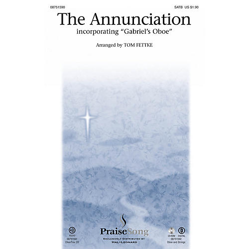 PraiseSong The Annunciation (incorporating Gabriel's Oboe) SATB arranged by Tom Fettke-thumbnail
