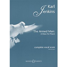 Boosey and Hawkes The Armed Man (A Mass for Peace) SATB composed by Karl Jenkins