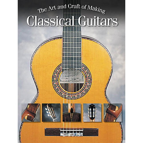 Hal Leonard The Art and Craft of Making Classical Guitars Book-thumbnail