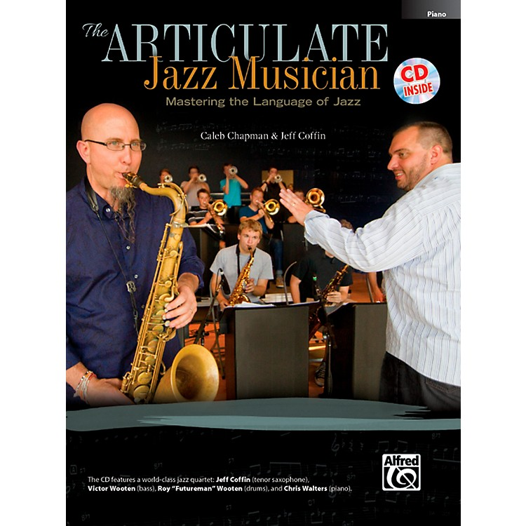 Alfred The Articulate Jazz Musician: Mastering the Language of Jazz Piano Acc (Book & CD)