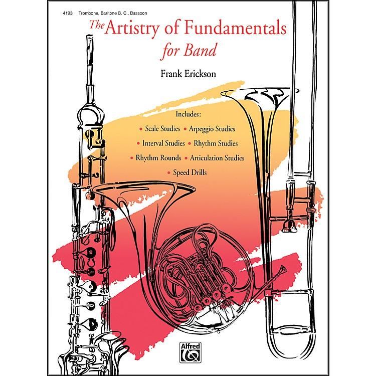 AlfredThe Artistry of Fundamentals for Band Trombone/Baritone B.C./Bassoon