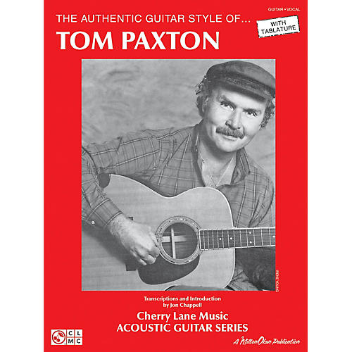 Cherry Lane The Authentic Guitar Style of Tom Paxton Guitar Personality Series Softcover Performed by Tom Paxton-thumbnail