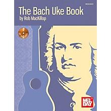 Mel Bay The Bach Uke Book