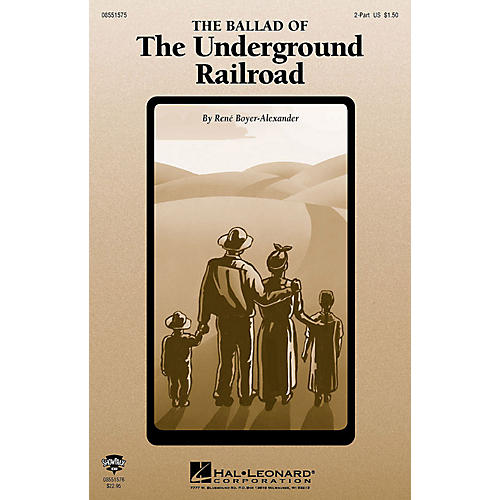 Hal Leonard The Ballad of the Underground Railroad (2-Part and Piano) 2-Part composed by Rene Boyer-thumbnail