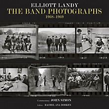 Backbeat Books The Band Photographs: 1968-1969 (Basic Hardcover Edition) Book Series Hardcover Written by Elliott Landy