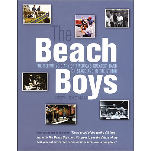 Backbeat Books The Beach Boys - The Definitive Diary Of America's Greatest Band On Stage And Studio