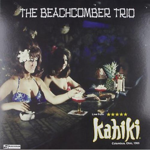 Alliance The Beachcomber Trio - Live At Kahiki 1965