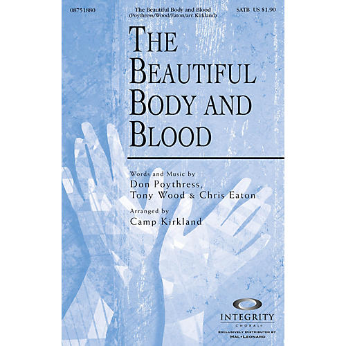 Integrity Choral The Beautiful Body and Blood SATB Arranged by Camp Kirkland-thumbnail