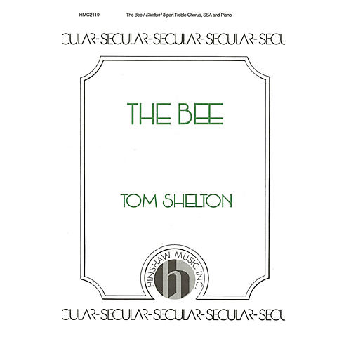 Hinshaw Music The Bee SSA composed by Tom Shelton-thumbnail