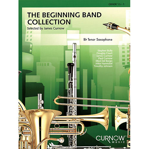 Curnow Music The Beginning Band Collection (Grade 0.5) (Bb Tenor Saxophone) Concert Band Level .5 to 1 by James Curnow-thumbnail