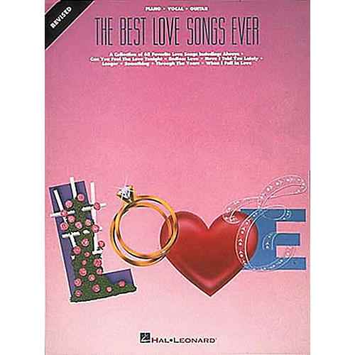 Hal Leonard The Best Love Songs Ever Revised Piano, Vocal, Guitar Songbook