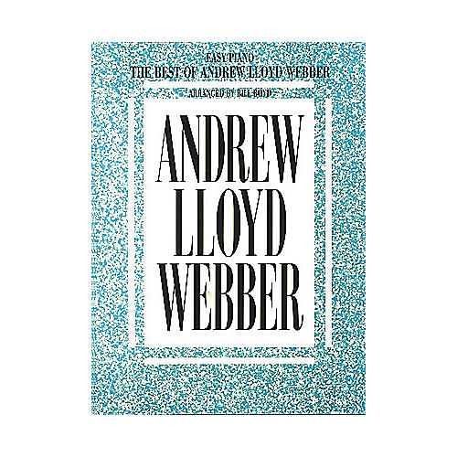 Hal Leonard The Best Of Andrew Lloyd Webber For Easy Piano by Bill Boyd