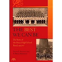 Meredith Music The Best We Can - A History of the Ithaca High School Band 1955-67