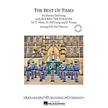 Arrangers The Best of Times (with Rockin' the Paradise) Marching Band Level 3 Arranged by Jay Dawson
