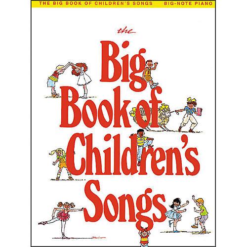 Hal Leonard The Big Book Of Children's Songs - Big-Note Piano Songbook