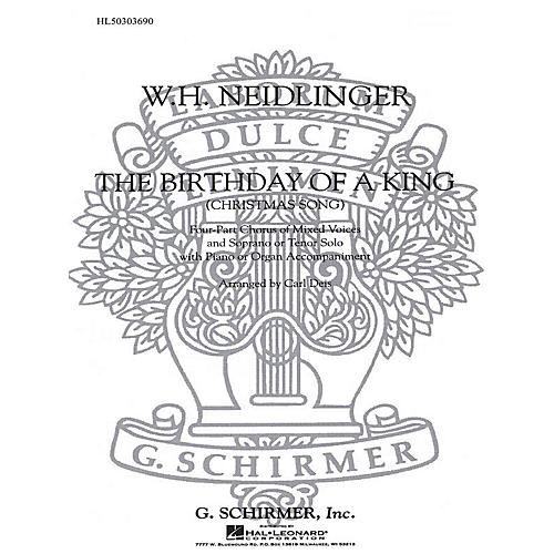 G. Schirmer The Birthday of a King (SATB with soprano or tenor solo and Organ) SATB composed by W Neidlinger-thumbnail