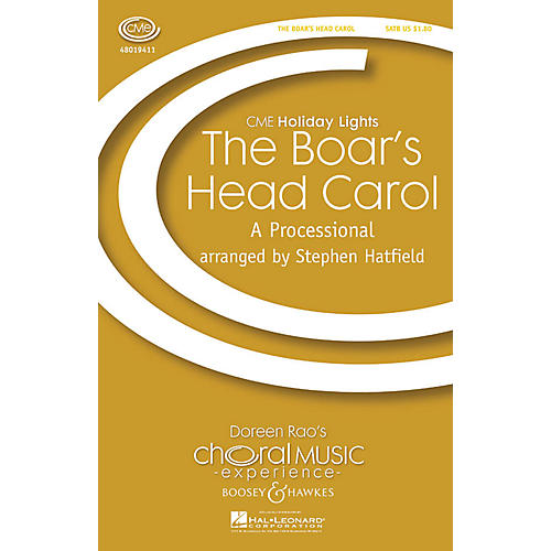 Boosey and Hawkes The Boar's Head Carol (A Processional) CME Holiday Lights SATB a cappella arranged by Stephen Hatfield