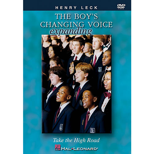 Hal Leonard The Boy's Changing Voice (Take the High Road) DVD arranged by Henry Leck