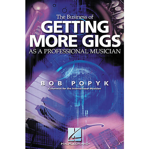 Hal Leonard The Business of Getting More Gigs as a Professional Musician Book