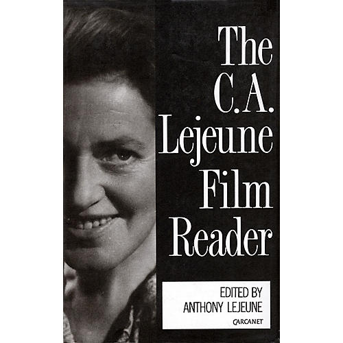 Applause Books The C.A. Lejeune Film Reader Applause Books Series Written by C.A. Lejeune-thumbnail