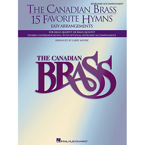 Canadian Brass The Canadian Brass - 15 Favorite Hymns - Keyboard Accompaniment Brass Ensemble Series by Larry Moore-thumbnail